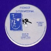 SHUB IN  / SHUB IN DUB. Artist: Frankie Paul. Label: Pioneer International.